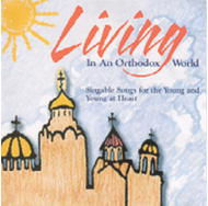 CD Living in an Orthodox World: Singable Songs for the Young and Young at Heart
