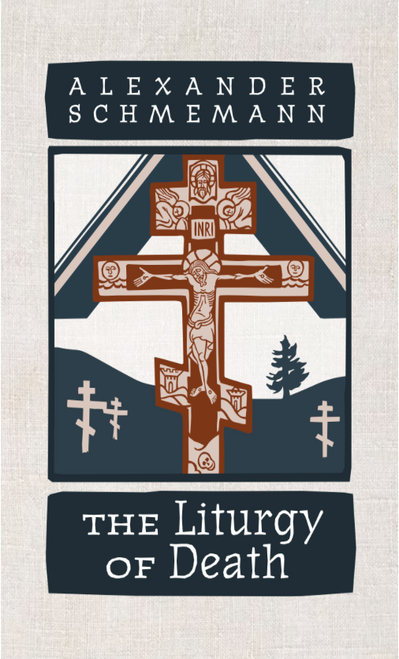 The Liturgy of Death by Father Alexander Schmemann