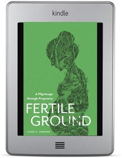 Fertile Ground: A Pilgrimage through Pregnancy ebook