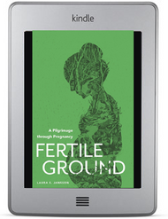Fertile Ground: A Pilgrimage through Pregnancy ebook