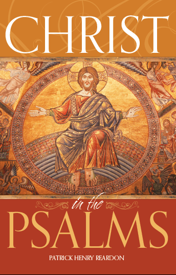 98934d8436a97 Christ in the Psalms by Patrick Henry Reardon