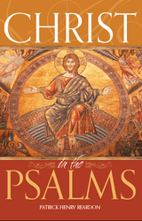 Christ in the Psalms by Patrick Henry Reardon