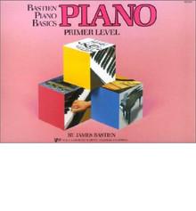 Bastien Piano Basics - Piano Primer lvl