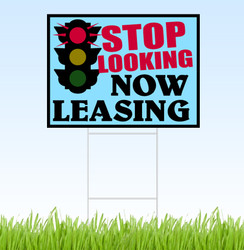 Stop Looking Now Leasing coroplast sign with stake