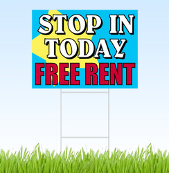 "Stop in Today- Free Rent (18"" X 24"")"