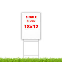 "SINGLE SIDED 18"" x 12"" Yard Sign"