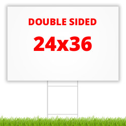 "24"" x 36"" double sided coroplast yard sign"