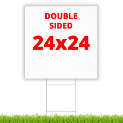"DOUBLE SIDED 24"" x 24"" Coroplast Yard Sign"