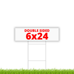 """6"""" x 24"""" double sided coroplast yard sign"""