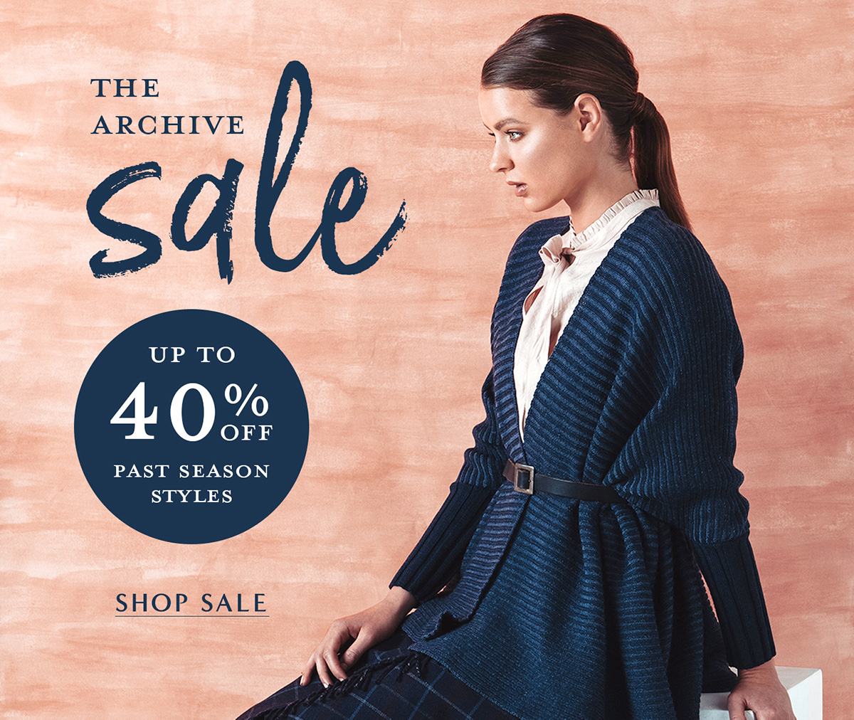 Get set for a Sale! Journey back in time with us and rediscover some of our past styles at incredible prices.