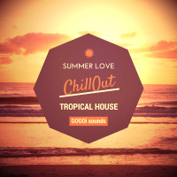 Chill Out: Tropical House