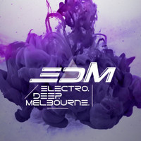 EDM - Electro, Deep, Melbourne Vol. 1