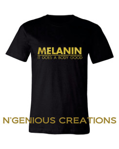 MELANIN DOES A BODY GOOD MENS TSHIRT