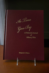 As Time Goes By: A Pictorial Journal of Athens, Ohio by Marjorie Stone