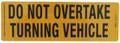 Do Not Overtake Turning Vehicle - Alloy Sign