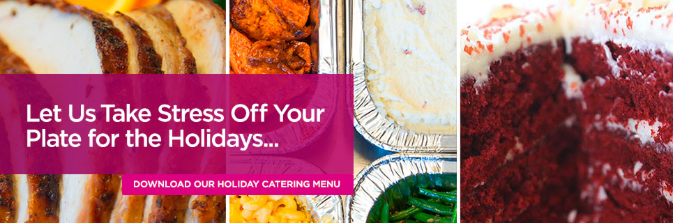 Dowload our Holiday Catering Menu
