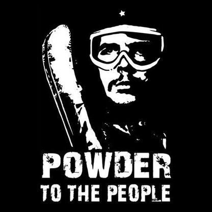 Powder to the People Shirt