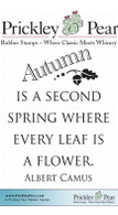 Autumn is a Second Spring - Red Rubber Stamp