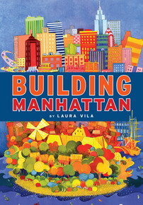 """Building Manhattan"" Hardcover by Laura Vila"