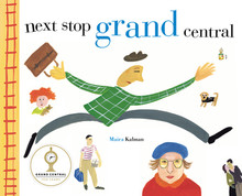 """Next Stop Grand Central"" Hardcover by Maira Kalman"