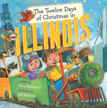 """The Twelve Days of Christmas in Illinois"" Hardcover by Gina Bellisario"