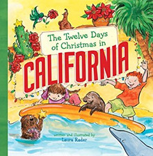 """The Twelve Days of Christmas in California"" Hardcover By Laura Rader"