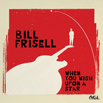 Bill Frisell - When You Wish Upon A Star CD