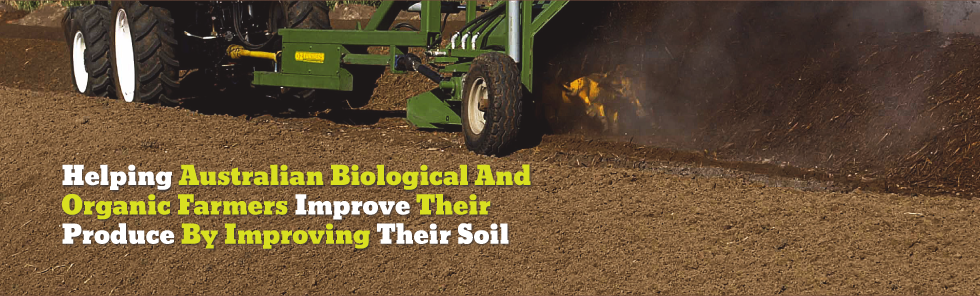 Helping Australian Biological and Organic Farmers improve thier produce by improving their soil
