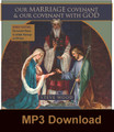 Our Marriage Covenant & Our Covenant with God (MP3) (with Bonus Feature)