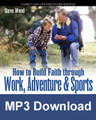 How to Build Faith Through Adventure (MP3)