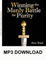 Winning the Manly Battle for Purity (MP3)