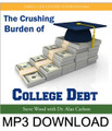 The Crushing Burden of College Debt (MP3)*