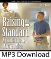 Raising the Standard in our Marriages: A Challenge to Married Men (MP3)*
