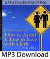 Strategies for Using Dr. John Van Epp's Book: How to Avoid Falling in Love with Jerk (MP3)*