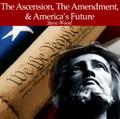 The Ascension, the Amendment, & America's Future (MP3)*