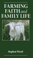 Farming, Faith and Family Life (Kindle Edition)