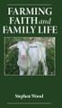 Farming, Faith and Family Life (Apple/Android Edition)