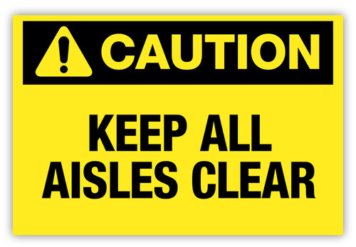 Caution - Keep All Aisles Clear Label
