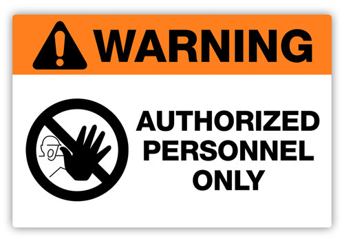 Warning - Authorized Personnel Label