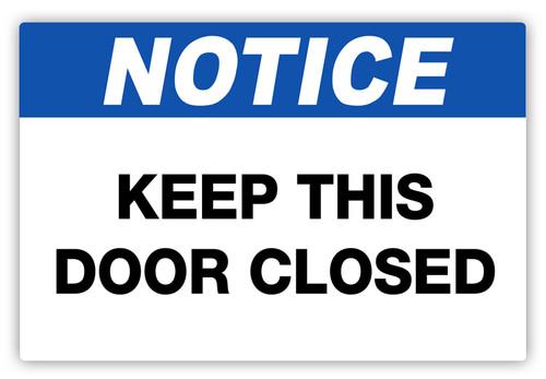 Notice - Keep Door Closed Label