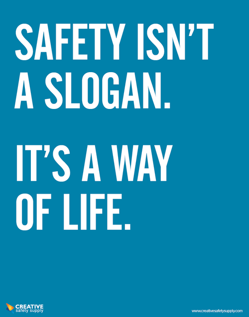 Safety Isn't a Slogan. It's a Way of Life safety poster.