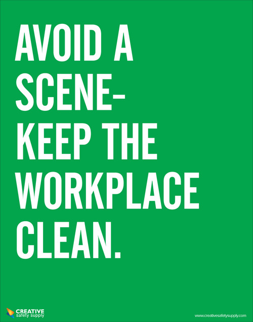 Avoid a scene- Keep the workplace clean.  Safety poster.