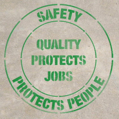 Safety Protects People - Quality Protects Jobs