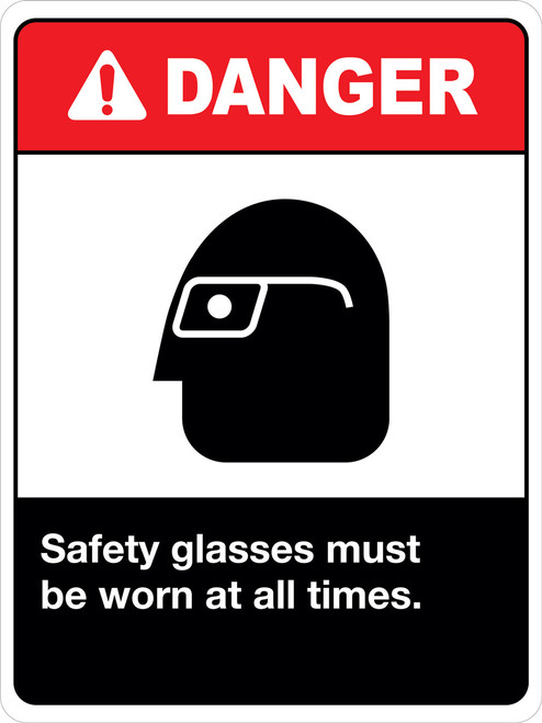 Danger Safety Glasses Must be worn at all Times