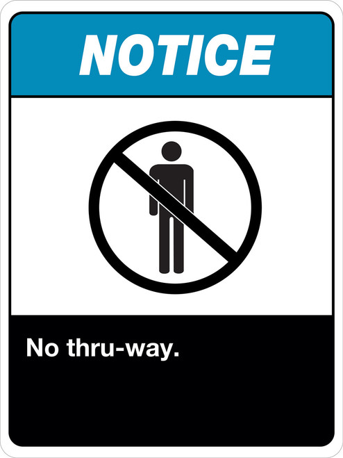Notice No Thru Way Sign