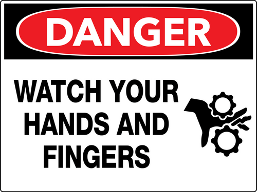 Danger Watch Your Hands And Fingers Wall Sign