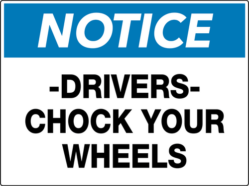 Notice Drivers Chock Your Wheels