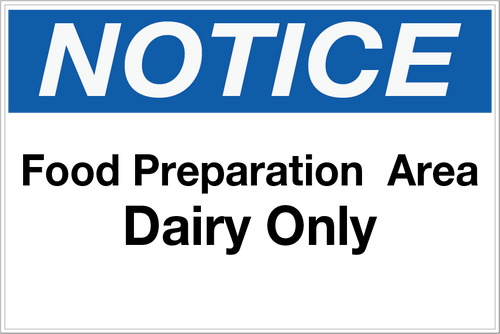 Notice - Food Prep Area - Dairy Only Wall Sign
