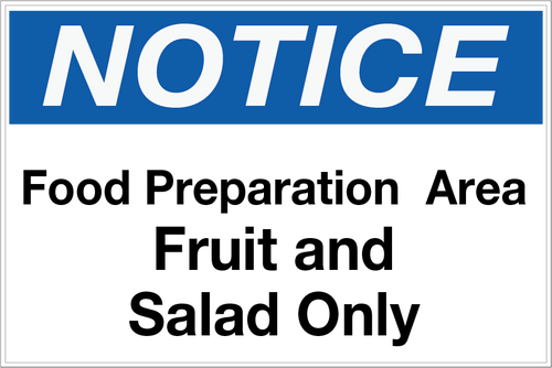 Notice - Food Prep Area - Fruit and Salad Only Wall Sign