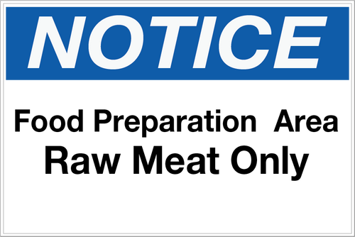 Notice - Food Prep Area - Raw Meat Only Wall Sign